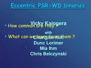 Eccentric PSR-WD binaries