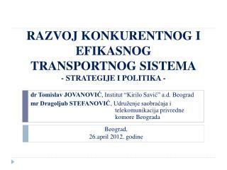 RAZVOJ KONKURENTNOG I EFIKASNOG TRANSPORTNOG SISTEMA - STRATEGIJE I POLITIKA -