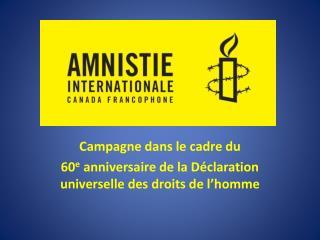 Campagne dans le cadre du 60 e  anniversaire de la Déclaration universelle des droits de l'homme