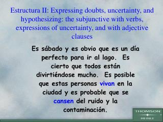 Present subjunctive following verbs and expressions of doubt and uncertainty