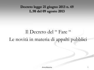 Decreto legge 21 giugno 2013 n. 69 L.98 del 09 agosto 2013