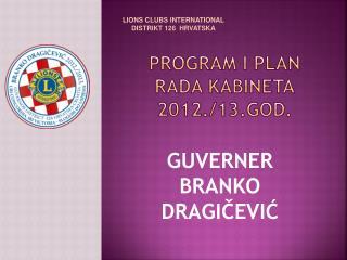 PROGRAM I PLAN RADA KABINETA 2012./13.god.