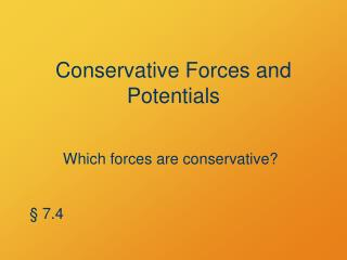 Conservative Forces and Potentials