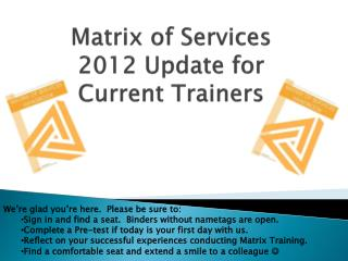 Matrix of Services 2012 Update for  Current Trainers