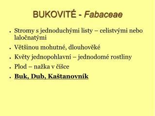 BUKOVITÉ -  Fabaceae
