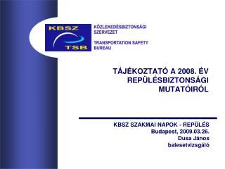 TÁJÉKOZTATÓ A 2008. ÉV REPÜLÉSBIZTONSÁGI MUTATÓIRÓL