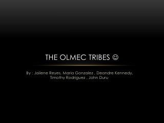 The olmec tribes  