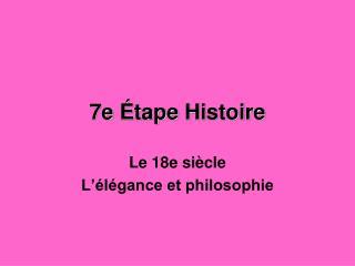7e  Étape  Histoire