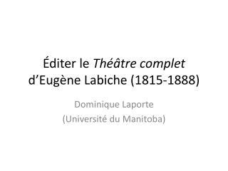 Éditer  le  Théâtre complet d'Eugène Labiche  (1815-1888)