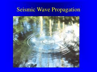 Seismic Wave Propagation