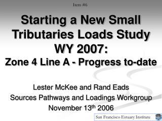 Starting a New Small Tributaries Loads Study WY 2007: Zone 4 Line A - Progress to-date