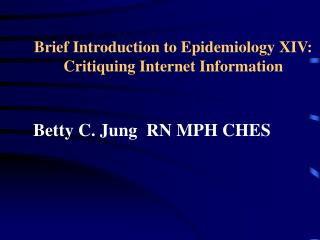 Brief Introduction to Epidemiology XIV: Critiquing Internet Information