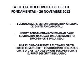 LA TUTELA MULTILIVELLO DEI DIRITTI FONDAMENTALI - 26 NOVEMBRE 2012