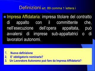 Definizioni art. 89 comma 1 lettera i