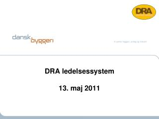 DRA ledelsessystem  13. maj 2011