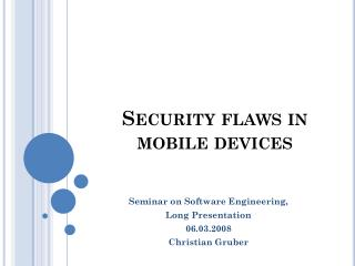Security flaws  in mobile  devices