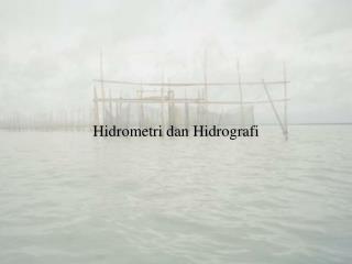Hidrometri dan Hidrografi