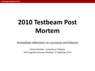 2010 Testbeam Post Mortem