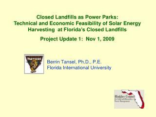 Berrin Tansel, Ph.D., P.E. Florida International University