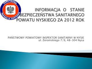 INFORMACJA  O   STANIE   BEZPIECZEŃSTWA SANITARNEGO POWIATU NYSKIEGO ZA 2012 ROK