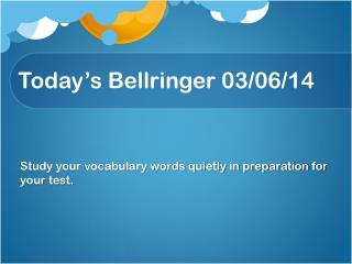 Today�s  Bellringer 03/ 06/ 14