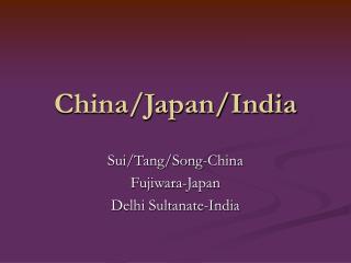 China/Japan/India