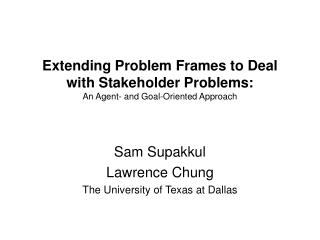 Extending Problem Frames to Deal with Stakeholder Problems: An Agent- and Goal-Oriented Approach