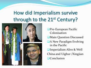 How did Imperialism survive through to the 21 st  Century?