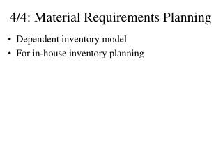 4/4: Material Requirements Planning