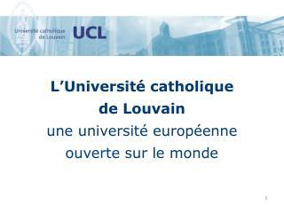 L'Université catholique de Louvain  une université européenne ouverte sur le monde