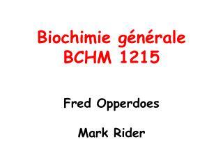 Biochimie générale BCHM 1215