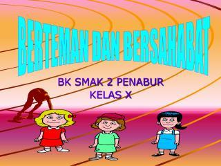 BK SMAK 2 PENABUR KELAS X