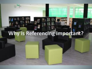 Why is Referencing Important?