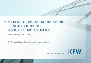 Sources of Funding and Support System for Value Chain Finance:  Lessons from KfW Experiences