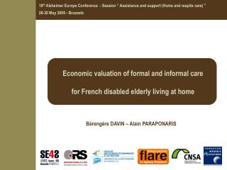 Economic valuation of formal and informal care  for French disabled  elderly  living  at  home