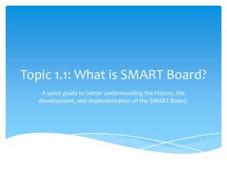Topic 1.1: What is SMART Board?