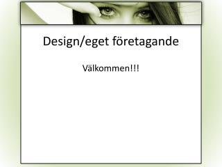 Design/eget företagande