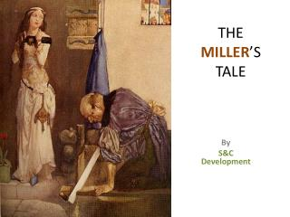 THE  MILLER 'S TALE