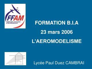 FORMATION B.I.A 23 mars 2006 L�AEROMODELISME
