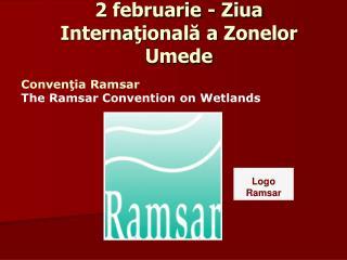 2 februarie -  Ziua Interna ţională a Zonelor Umede