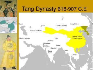 Tang Dynasty  618-907 C.E