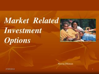 Market  Related Investment                       Options