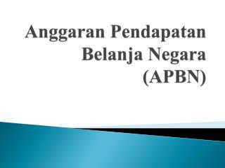 Anggaran Pendapatan Belanja Negara  (APBN)
