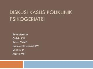 Diskusi Kasus Poliklinik Psikogeriatri