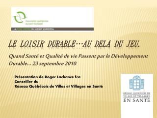 Le Loisir Durable…Au delà du jeu.