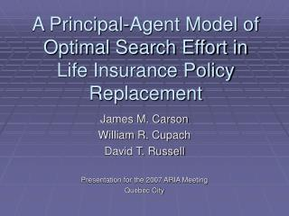 A Principal-Agent Model of Optimal Search Effort in  Life Insurance Policy Replacement