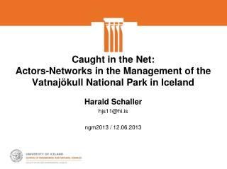 Caught in the Net: Actors-Networks in the Management of the Vatnajökull National Park in Iceland