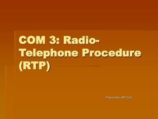 COM 3: Radio-Telephone Procedure RTP