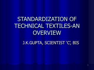 STANDARDIZATION OF TECHNICAL TEXTILES-AN OVERVIEW