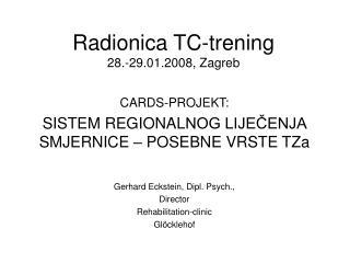 Radionica  TC- t r e ning 28.-29. 0 1. 200 8, Zagreb